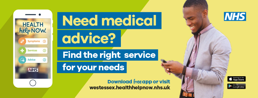 Need medical advice? Find the right service for your needs. Download our free app or visit westessex.healthhelpnow.nhs.uk. App available on the App Store or Get It from Google Play.